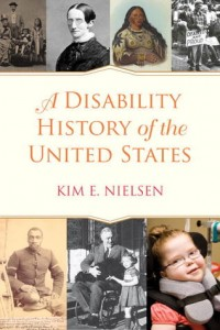 A Disability History of the United States by Dr. Kim E. Nielsen (Softcover)