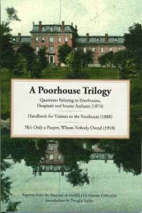 A Poorhouse Trilogy-Handbook for Visitors to Poorhouses, Hospitals and Insane Asylums (1874)