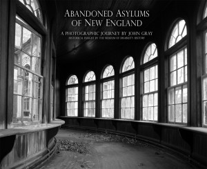 Abandoned Asylums of New England (Hardcover & Autograph included)