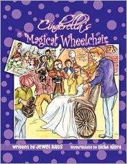 Cinderella's Magical Wheelchair: An Empowering Fairy Tale by Jewel Kats