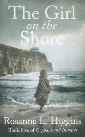 The Girl on the Shore: Book Five of Orphans and Inmates (Volume 5)