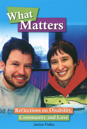 What Matters: Reflections on Disability, Community & Love
